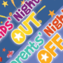 KIDS' NIGHT OUT… PARENTS' NIGHT OFF